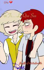 Por Ti... Lo Que Sea ~ Golden & Foxy ~ #Golxy #CapituloUnico by ImMrsPotatoHead