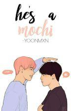 he's a mochi ; vmin by -yoonmxn
