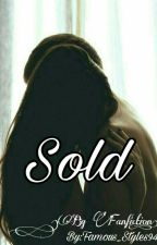Sold (Bg Fanfiction) | H.S  by Famous_Styles94