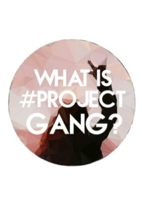 Project Gang  by Project_Gang