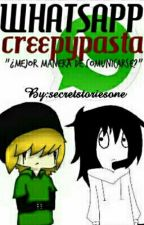 Creepypasta Whatsapp // P a U z A \\ by kimiko_trancy