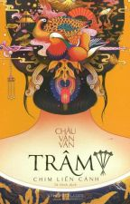 Trâm IV - Chim Liền Cánh - Châu Văn Văn by An_Toe