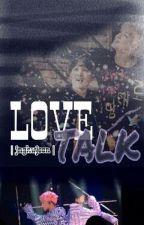 Love Talk | MinYoon | BTS | Fanfiction by jyeoreum