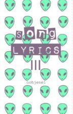 Song Lyrics III by oohjenel