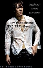 HOT Confessions (EXO BS Collection) by YoonaLovesYouuu