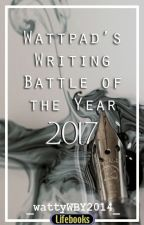 WATTPAD'S WRITING BATTLE OF THE YEAR (2017) by _wattyWBY2014_