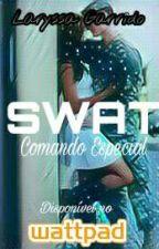 SWAT Comando especial✔ by Laryh_Garrido
