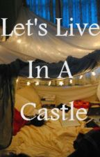 Let's Live In A Castle (A Christian Novelli Fanfiction) by i_am_a_cat
