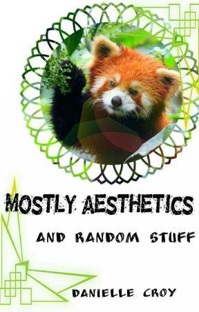 Mostly Aesthetics And Random Stuff by FutureWriterLA
