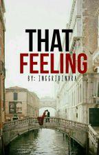 That Feeling by Inggridinara