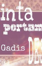 CINTA PERTAMA SI GADIS DESA 2 by madika_sdm
