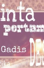 CINTA PERTAMA SI GADIS DESA  by madika_sdm