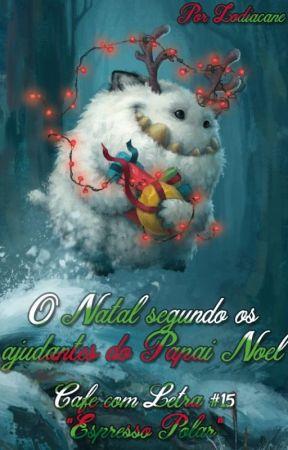 O Natal segundo os ajudantes do Papai Noel by ZodiacAne
