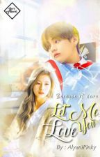Let me love you \ completed by pinkykookie27