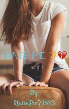 Hate Me ✨ by QutiePie7863