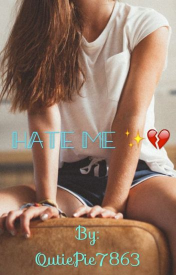 Hate Me ✨