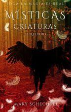 Místicas Criaturas. El Refugio #CTE #PremiosDiamondsAwards2017 by MaryEstuardo2112