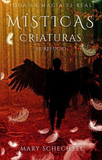 Místicas Criaturas. El Refugio ~En Físico PRÓXIMAMENTE~