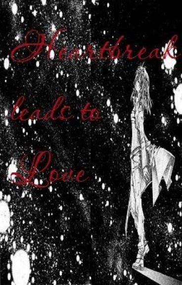 Heartbreak leads to Love