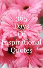 365 Days Of Inspirational Quotes by sgeshadowhunter256