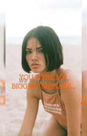 Ήσουν το μεγαλύτερο μου λάθος by violiakaiklarina