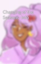 Changing of the Seasons- Info by Tea_n_Tomatoes