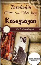"""TATAHAKIN MAN AY KASAYSAYAN Part2: """"Si Leonor Rivera  at Ang Katipunan"""" by MS_ARCHAEOLOGIST"""