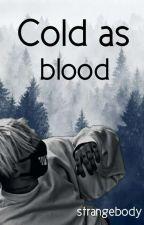 Cold as blood [tardy FF] by strangebody