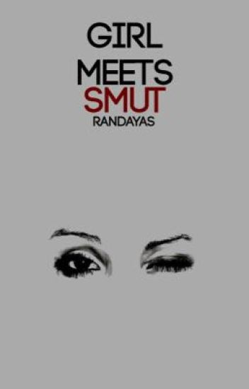Girls Meets Smut ➹ Smut Book