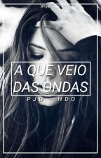 A Que Veio Das Ondas • {PJO/HDO/TOA} by team-katsudon