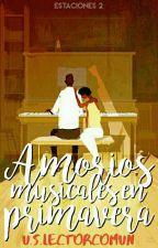 Amoríos musicales en primavera by UnSimpleLectorComun