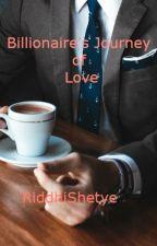 Billionaire's Journey Of Love by RiddhiPShetye