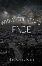 When The Stars Fade by kiaarakaiti