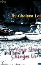 In Your Shoes And How It Changes Us (BXB) by Chelsea_Leigh15
