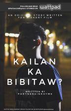 Kailan Ka Bibitaw? by PartnersInRhyme