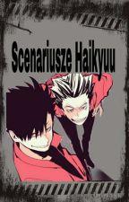 Scenariusze Haikyuu by _-_Hanami-Ka_-_
