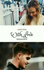 With Love ▪André Silva▪ by HavinAWee
