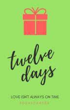 Twelve Days by kodakcamera