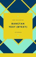 Bangtan Text (BTEXT) by alienhndsm