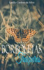 Borboletas Traiçoeiras by emillyC1dasilva