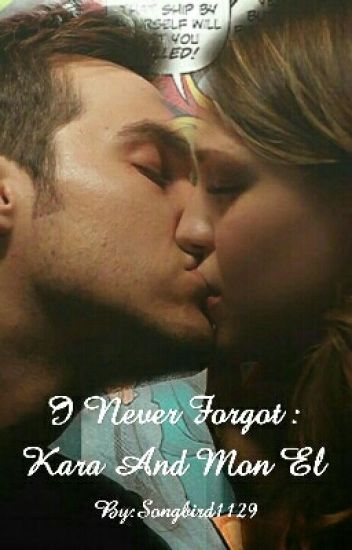 I Never Forgot: Kara And Mon El
