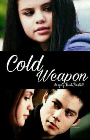 Cold weapon [Pozastaveno] by Pink_koala27