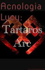 Acnologia Lucy: Tartaros Arc by xxinsanelydeadxx008