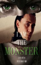 I Am The Monster - A Loki Fanfiction by TheAvengingWriter