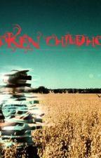Broken Childhood by destinedlove