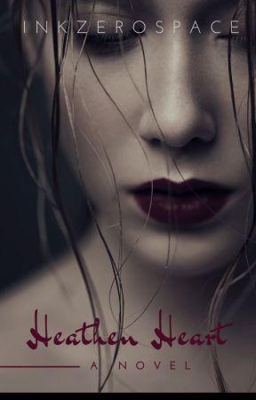 Heathen Heart (Coming 2018) by inkzerospace