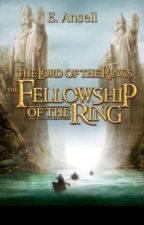 The Lord Of The Rings: Fellowship of the Ring by Kayda_Brown