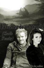 La fuerza de un dragón (Charlie Weasley) by lau_salinas