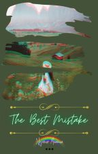 The Best Mistake [GxG] by urRecklessBlackstar