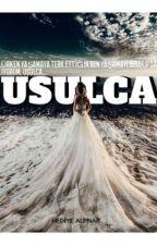 USULCA  (Gerçektir.) by HediyeAlp